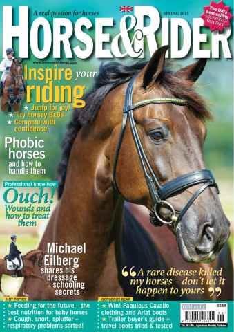 Horse&Rider Magazine - UK equestrian magazine for Horse and Rider issue Spring 2013