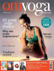 OM Yoga UK Magazine issue April 2013 - Issue 30