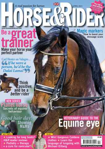 Horse&Rider Magazine - UK equestrian magazine for Horse and Rider issue April 2013