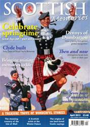 Scottish Memories issue April 2013