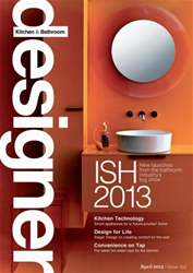 Designer Kitchen & Bathroom issue April 2013