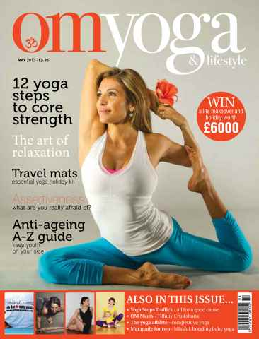 OM Yoga UK Magazine issue May 2013 - Issue 31