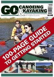 Canoe & Kayak UK issue Issue 1 - Go Canoeing & Kayaking