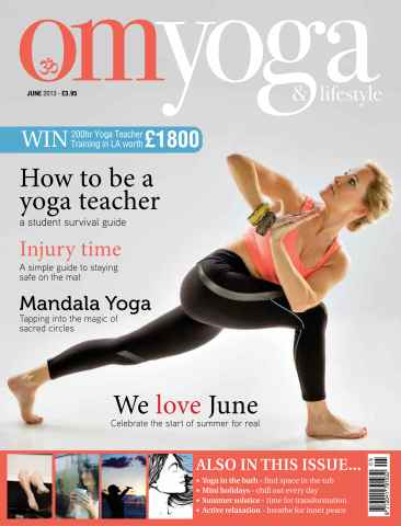 OM Yoga UK Magazine issue June 2013 - Issue 32
