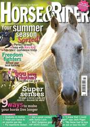 Horse&Rider Magazine - UK equestrian magazine for Horse and Rider issue July 2013