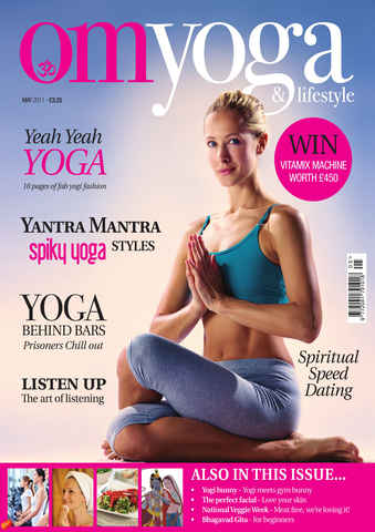 OM Yoga UK Magazine issue May 2011 - Issue 11