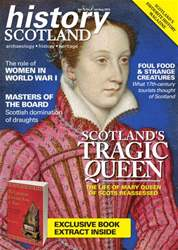 History Scotland issue Scotland's Tragic Queen and more