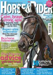 Horse&Rider Magazine - UK equestrian magazine for Horse and Rider issue August 2013