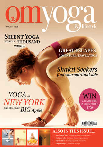 OM Yoga UK Magazine issue April 2011 - Issue 10