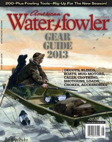 American Waterfowler issue August 2013 - Gear Guide Issue