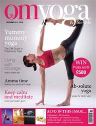 OM Yoga UK Magazine issue September 2013 - Issue 34
