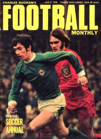 Charles Buchan's Football Monthly issue No. 227: Jul 1970