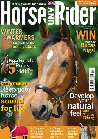 Horse&Rider Magazine - UK equestrian magazine for Horse and Rider issue December 2013