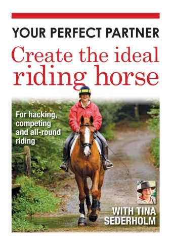 Horse&Rider Magazine - UK equestrian magazine for Horse and Rider issue H&R special: Create the ideal riding horse