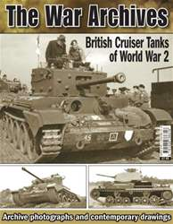 The War Archives: British Cruiser Tanks of World War 2 issue The War Archives: British Cruiser Tanks of World War 2
