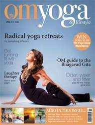 OM Yoga UK Magazine issue April 2014 - Issue 40