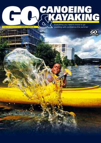 Canoe & Kayak UK issue Go Canoeing & Kayaking! Issue 4 (2014)