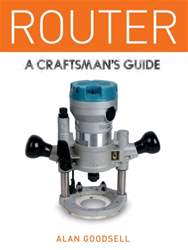 Router: A craftsman's guide issue Router: A craftsman's guide