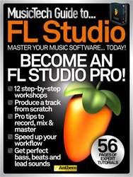 Music Tech Guide to…FL Studio issue MusicTech Guide To… FL Studio