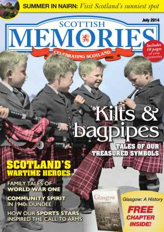 Scottish Memories issue July 2014 - Kilts & Bagpipes - tales of our treasured national symbols