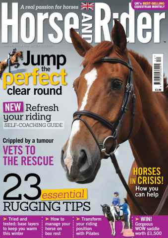 Horse&Rider Magazine - UK equestrian magazine for Horse and Rider issue Horse&Rider - December 2014