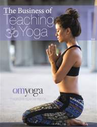 OM Yoga UK Magazine issue The Business Of Teaching Yoga 2014