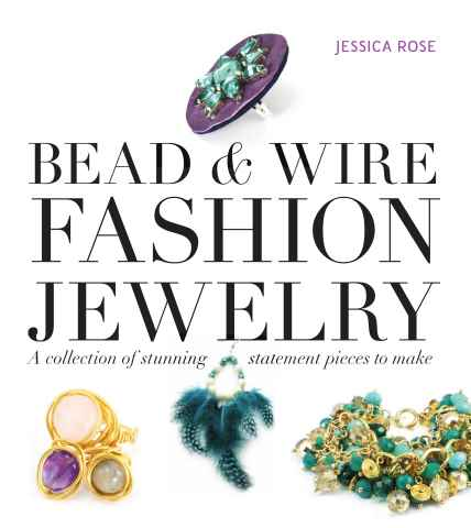 Making Jewellery issue Bead & Wire Fashion Jewelry
