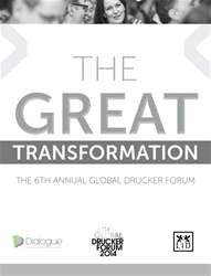 The Great Transformation - The Global Drucker Forum 2014 Supplement issue The Great Transformation - The Global Drucker Forum 2014 Supplement