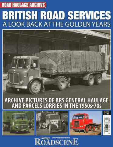 Road Haulage Archive issue No.2 British Road Services: A Look Back at the Golden Years
